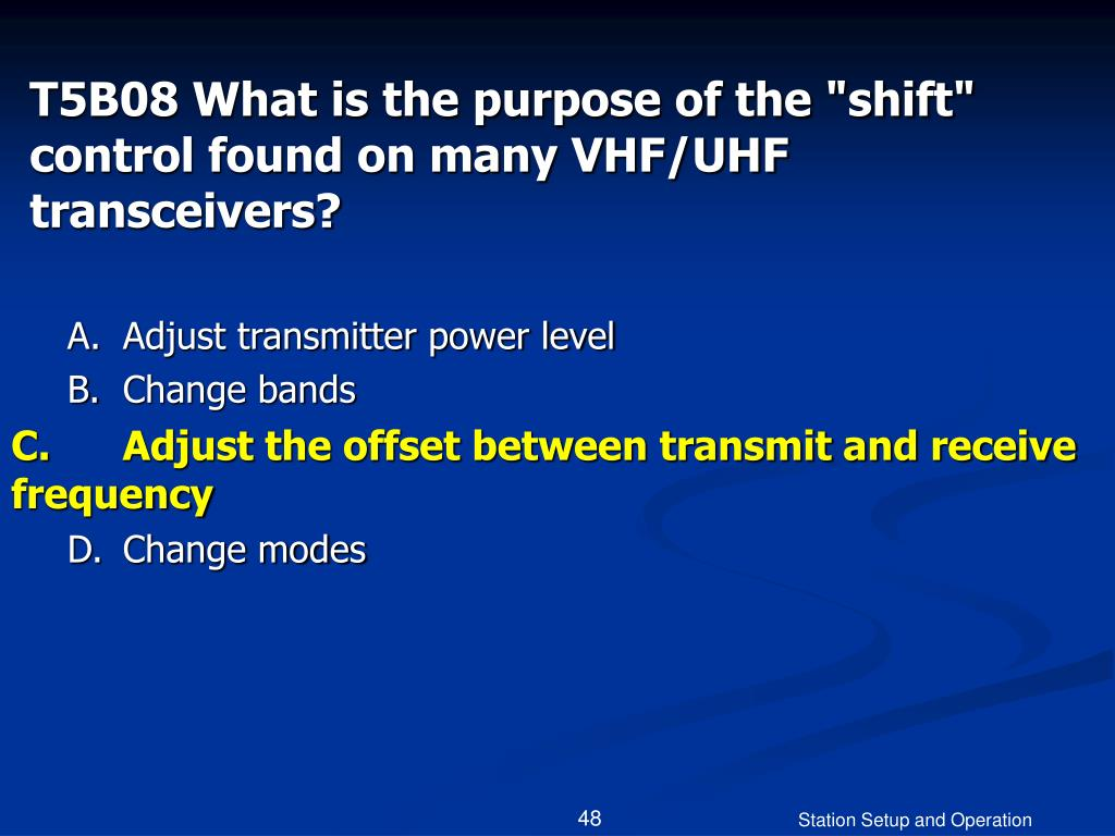 """T5B08 What is the purpose of the """"shift"""" control found on many VHF/UHF transceivers?"""