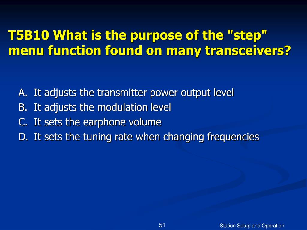 """T5B10 What is the purpose of the """"step"""" menu function found on many transceivers?"""