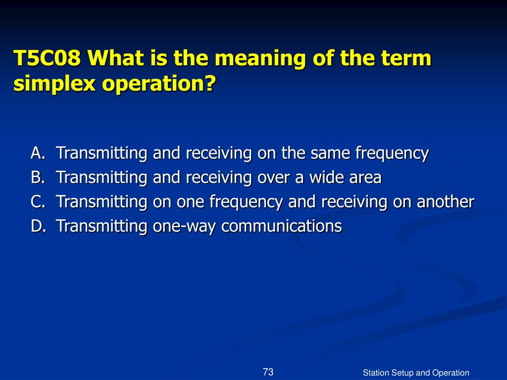 T5C08 What is the meaning of the term simplex operation?