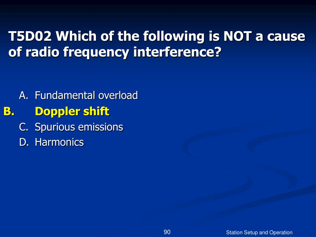 T5D02 Which of the following is NOT a cause of radio frequency interference?