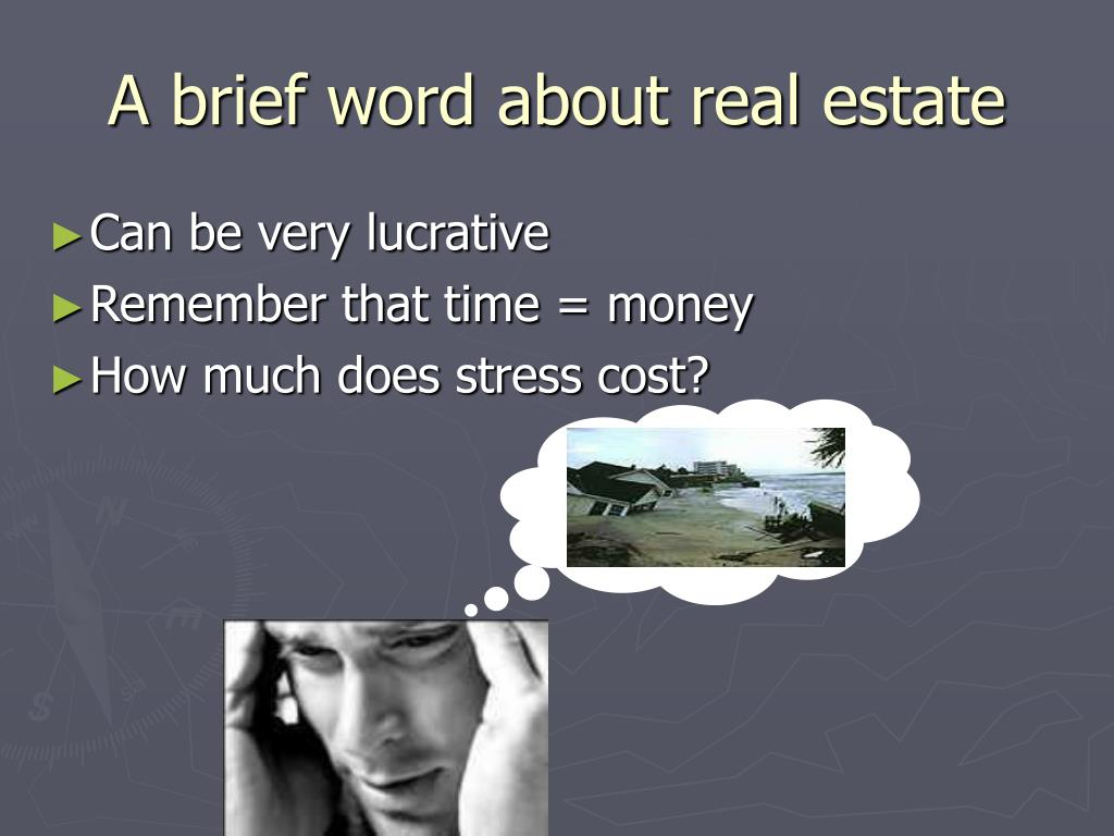 A brief word about real estate