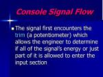 console signal flow