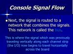 console signal flow15