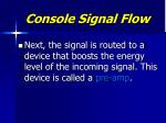 console signal flow8