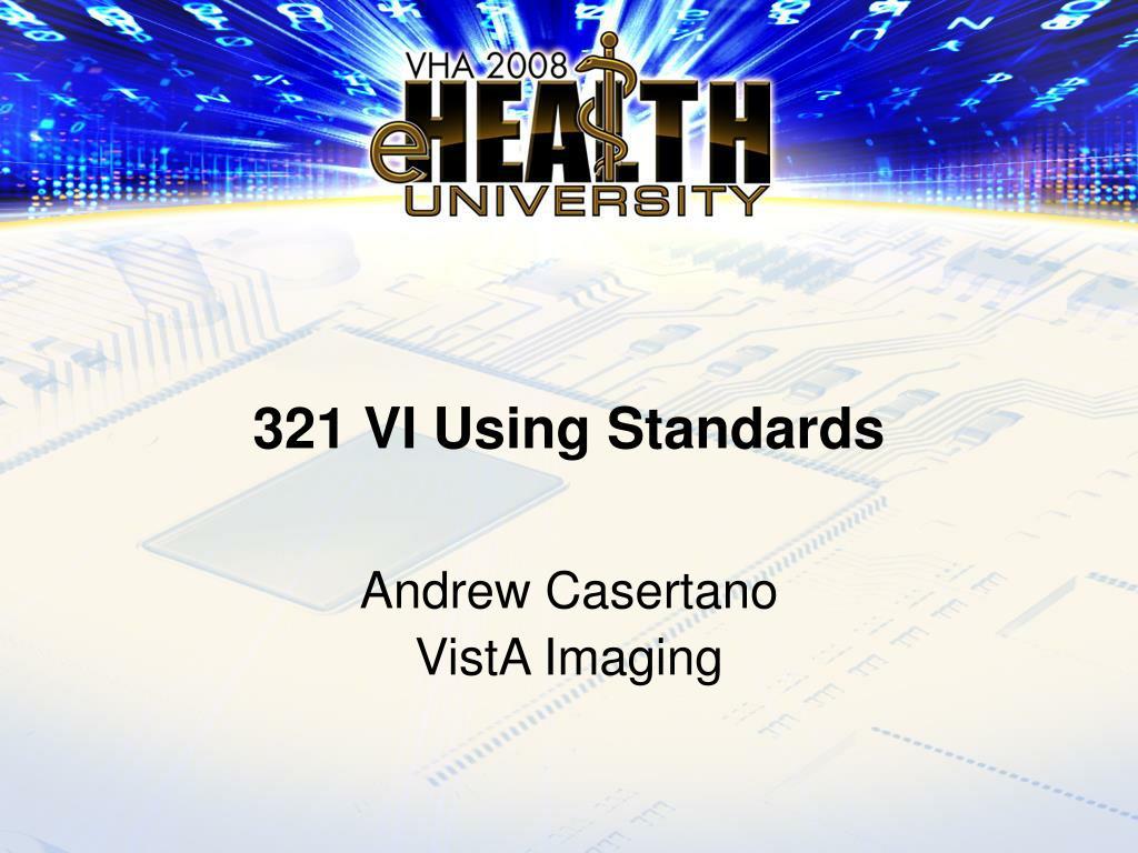 321 VI Using Standards