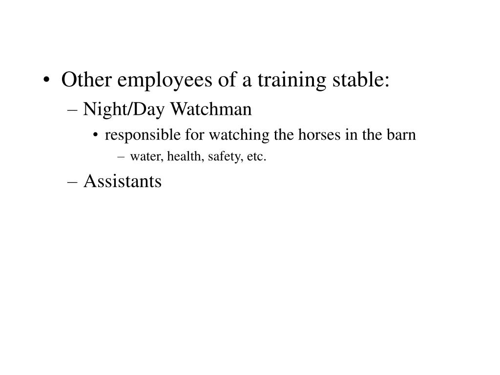 Other employees of a training stable: