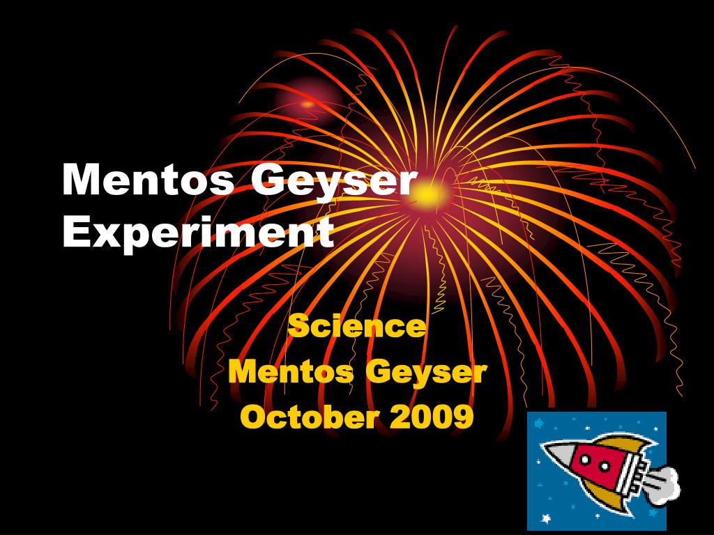 an experiment mentos geyser How do you make a mentos geyser how can the coke and mentos experiment be used and applied okay this is very complicated take a can of coke.