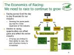 the economics of racing we need to race to continue to grow