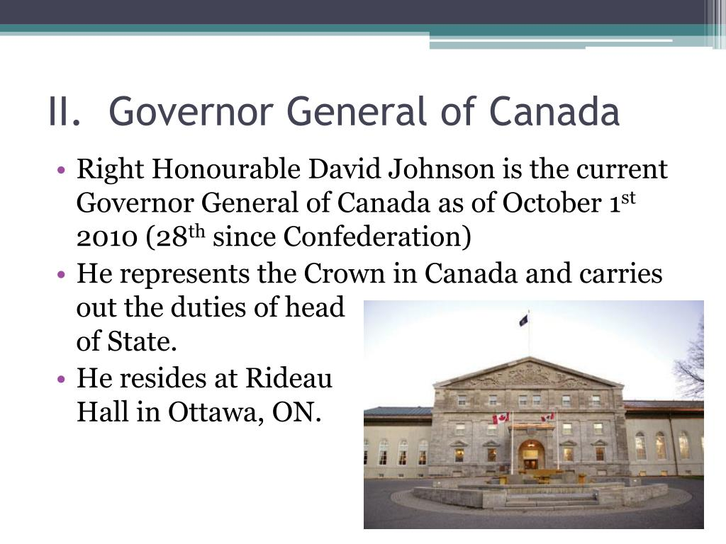 II.  Governor General of Canada