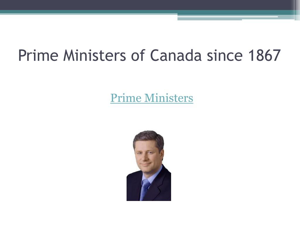 Prime Ministers of Canada since 1867