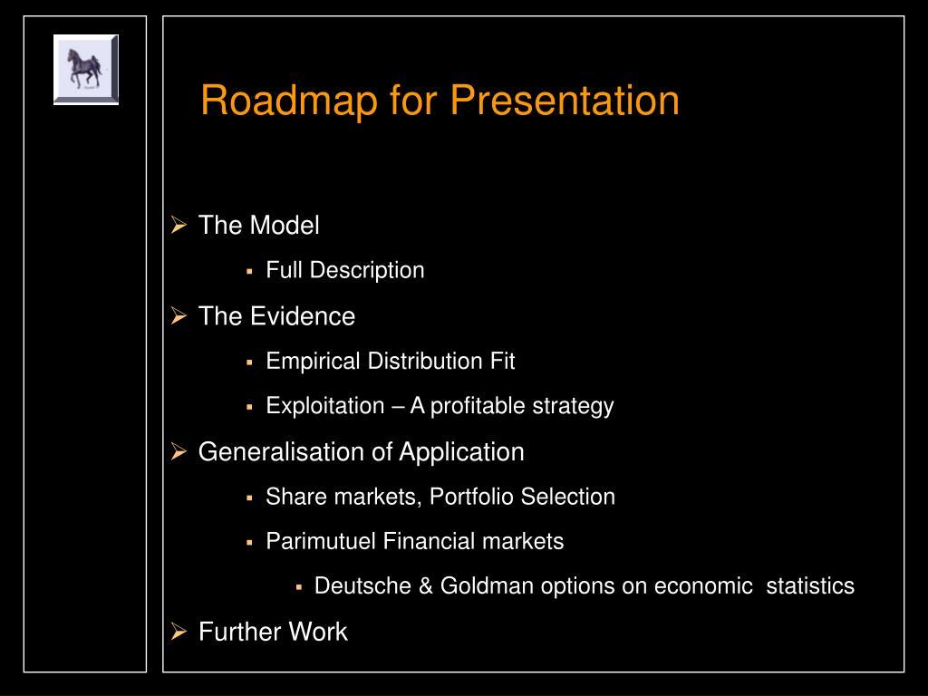 Roadmap for Presentation