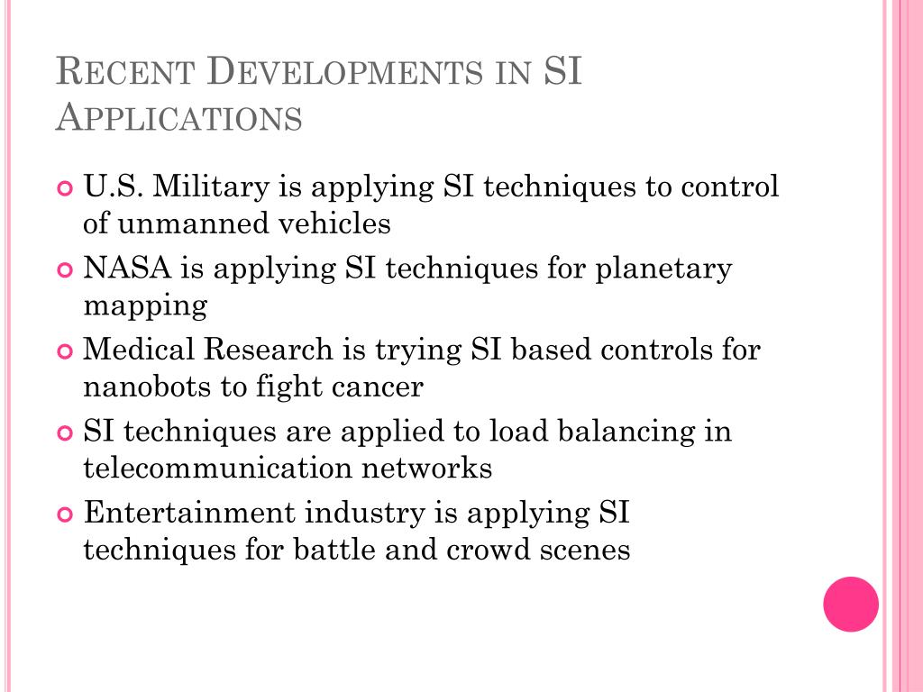 Recent Developments in SI Applications