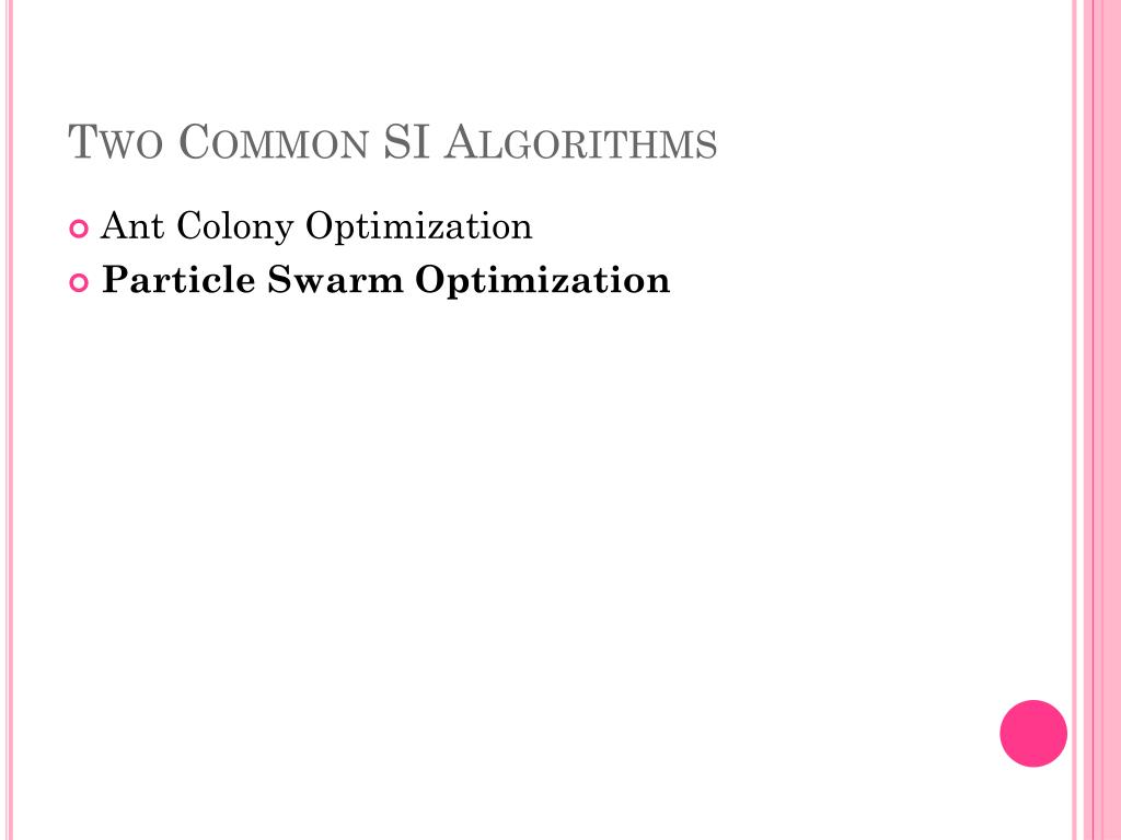 Two Common SI Algorithms
