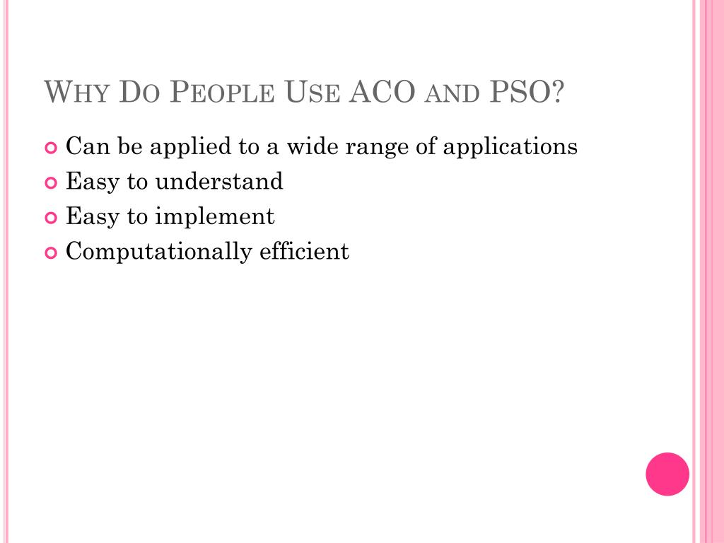 Why Do People Use ACO and PSO?