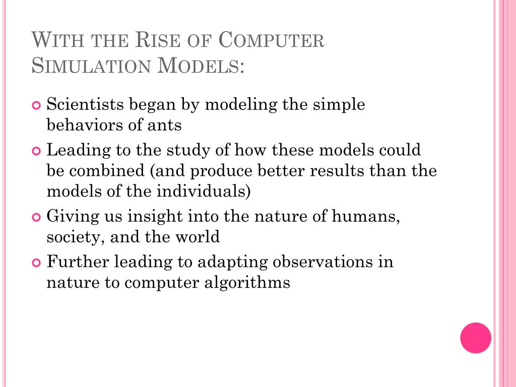 With the Rise of Computer Simulation Models: