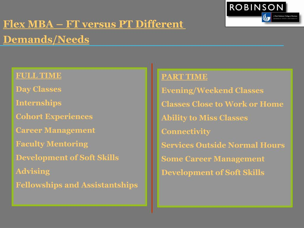 Flex MBA – FT versus PT Different Demands/Needs