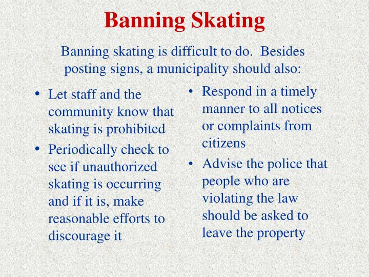 Let staff and the community know that skating is prohibited