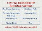 coverage restrictions for recreation activities