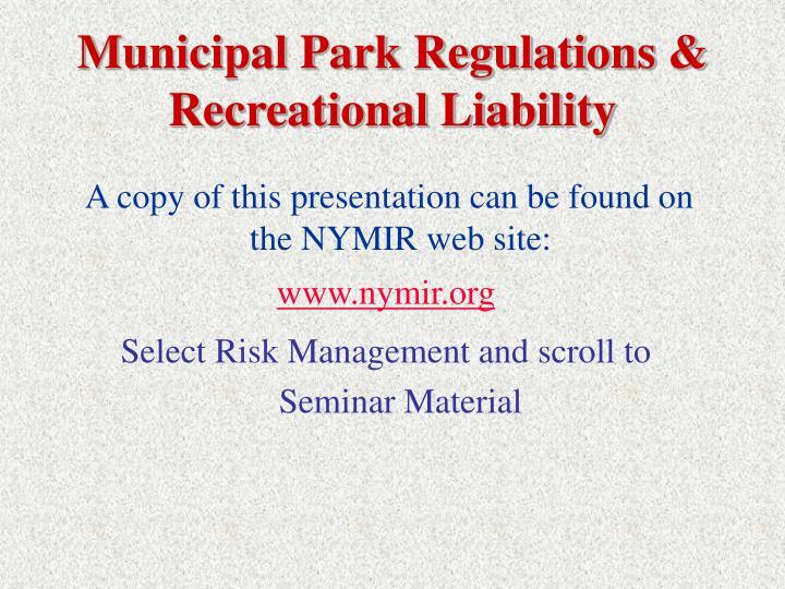 Municipal Park Regulations & Recreational Liability