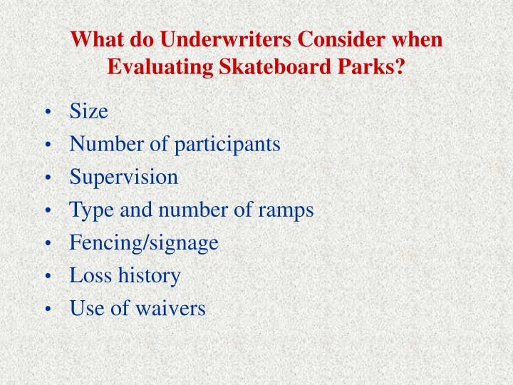 What do Underwriters Consider when Evaluating Skateboard Parks?