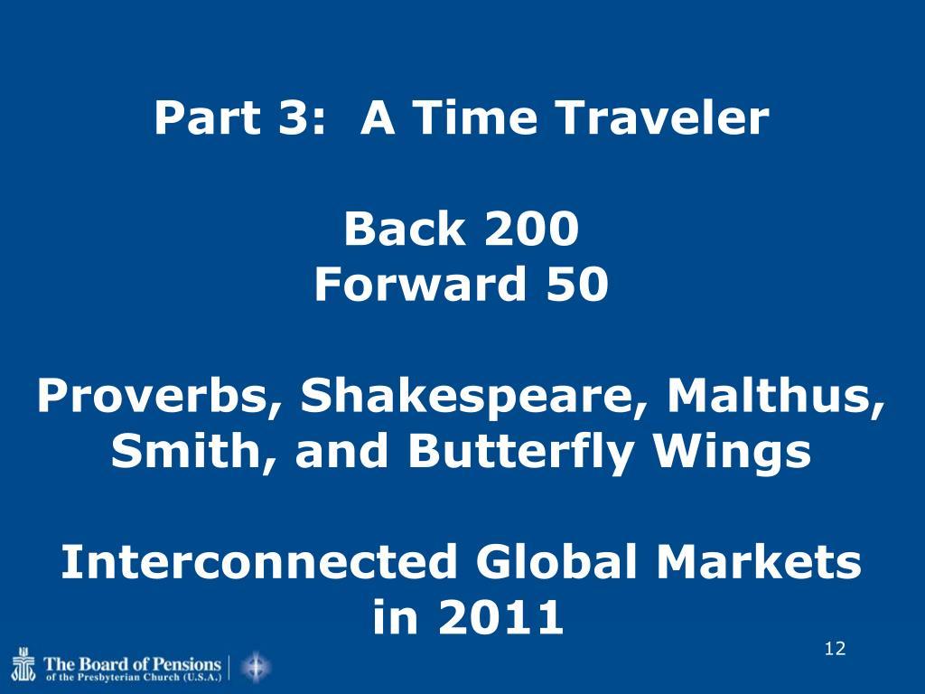 Part 3:  A Time Traveler