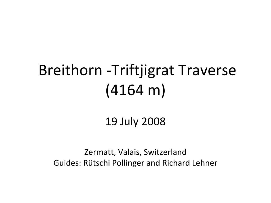 Breithorn -Triftjigrat Traverse