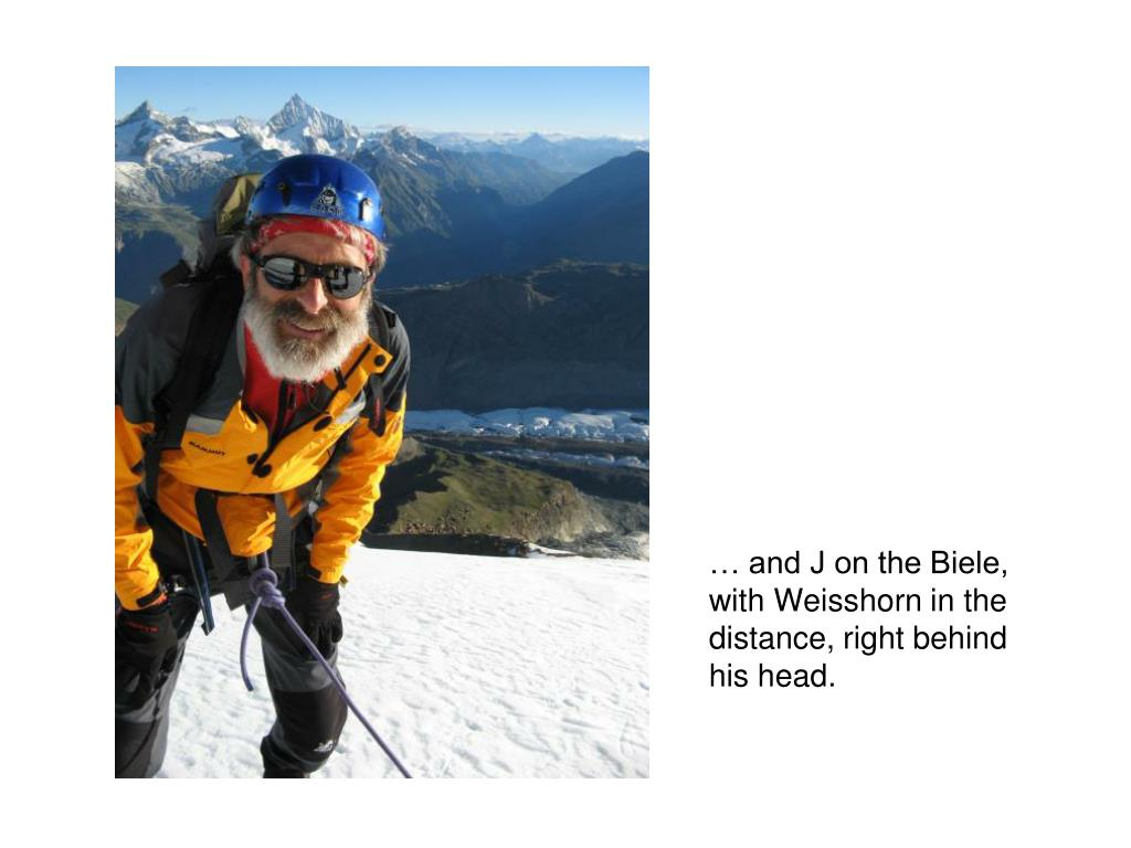 … and J on the Biele, with Weisshorn in the distance, right behind his head.