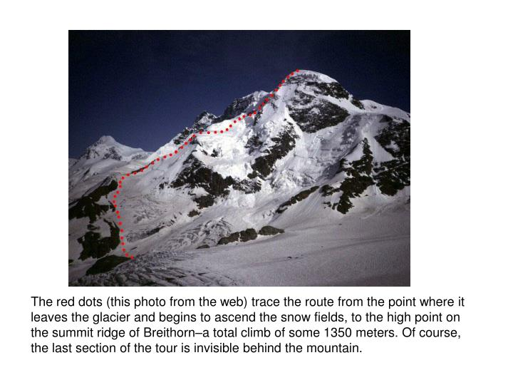 The red dots (this photo from the web) trace the route from the point where it leaves the glacier an...