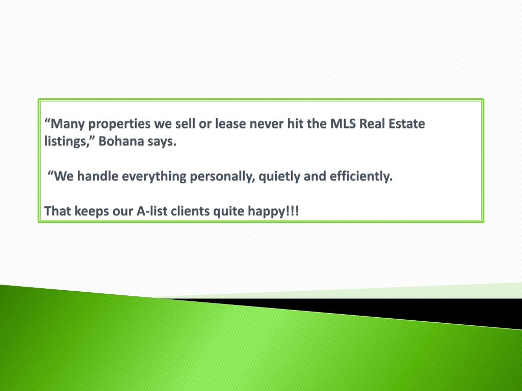"""Many properties we sell or lease never hit the"