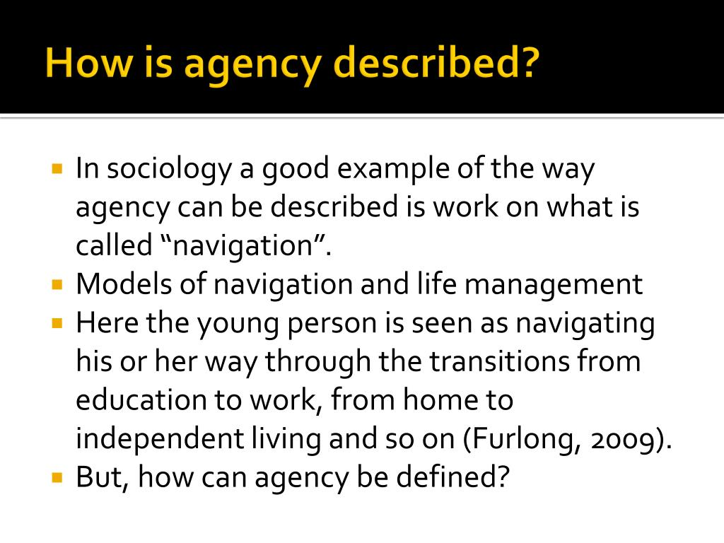 How is agency described?