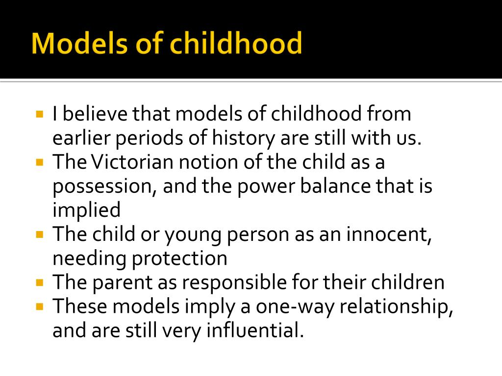 Models of childhood