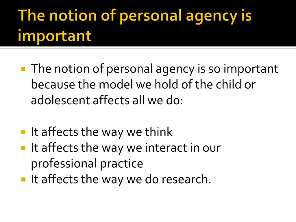 The notion of personal agency is  important