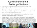 quotes from current exchange students