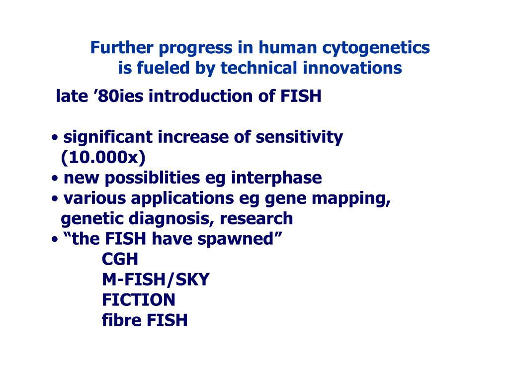 Further progress in human cytogenetics