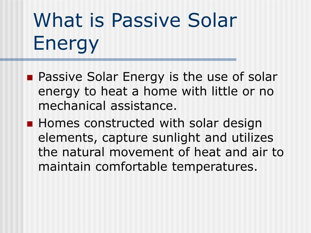 What is Passive Solar Energy