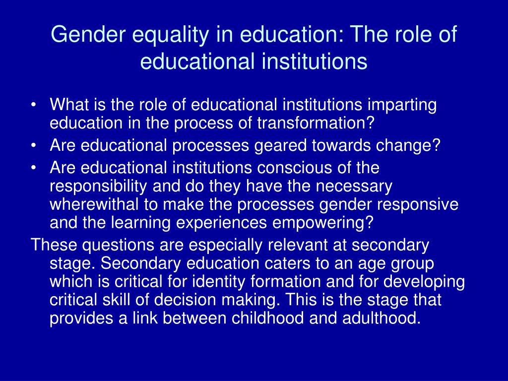 the role of gender in the education process A commitment to gender equality in economic outcomes, as in other areas of social development and human rights, has emphasized women's empowerment there is.
