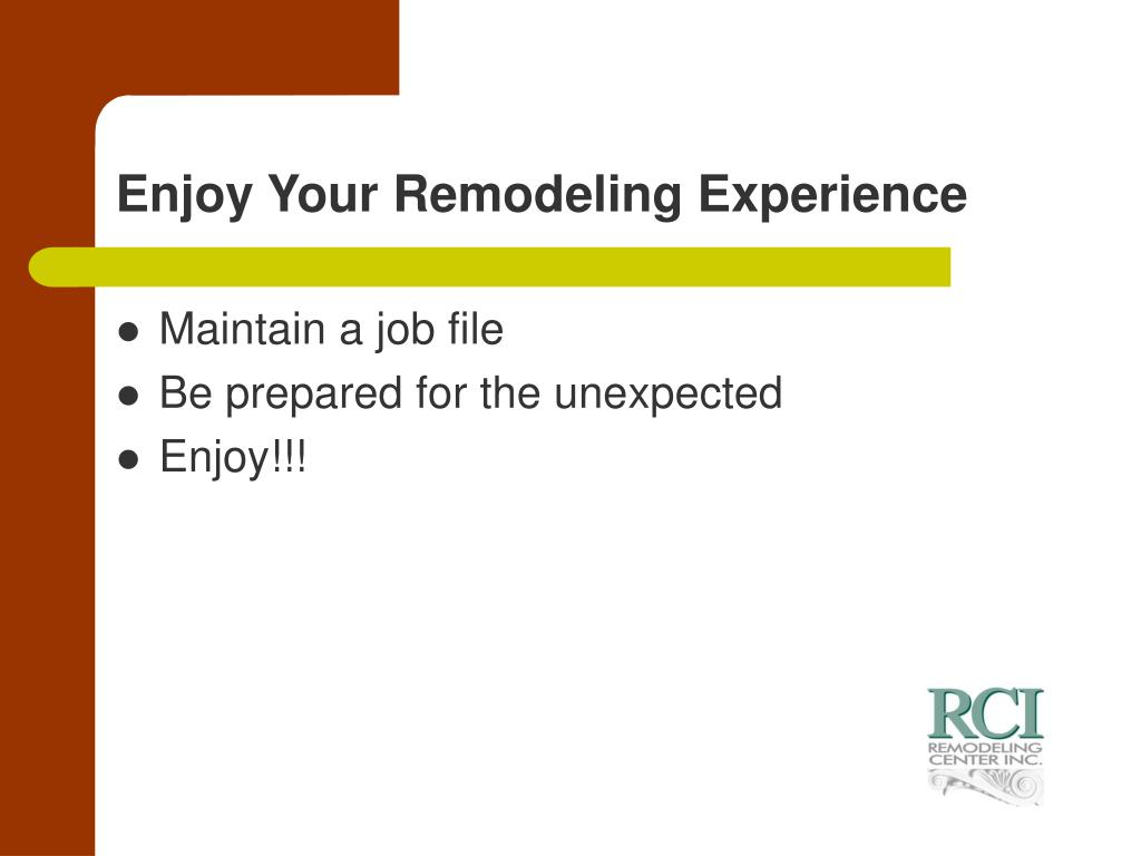 Enjoy Your Remodeling Experience