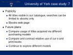 university of york case study 7