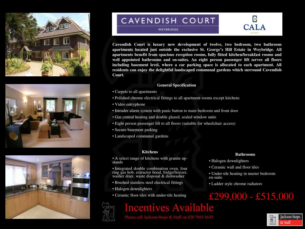 Cavendish Court is luxury new development of twelve, two bedroom, two bathroom apartments located just outside the exclusive St. George's Hill Estate in Weybridge. All apartments benefit from spacious reception rooms, fully fitted kitchen/breakfast rooms and well appointed bathrooms and en-suites. An eight person passenger lift serves all floors including basement level, where a car parking space is allocated to each apartment. All residents can enjoy the delightful landscaped communal gardens which surround Cavendish Court.
