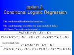 option 2 conditional logistic regression