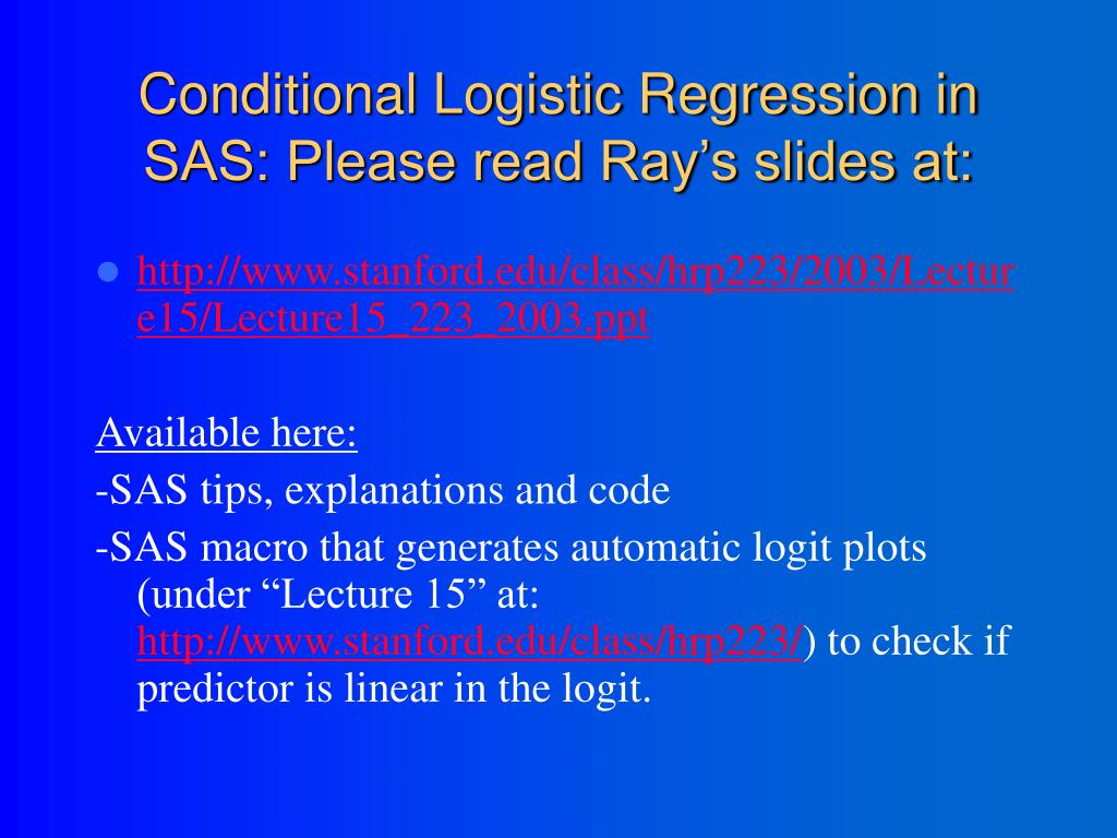 Conditional Logistic Regression in SAS: Please read Ray's slides at:
