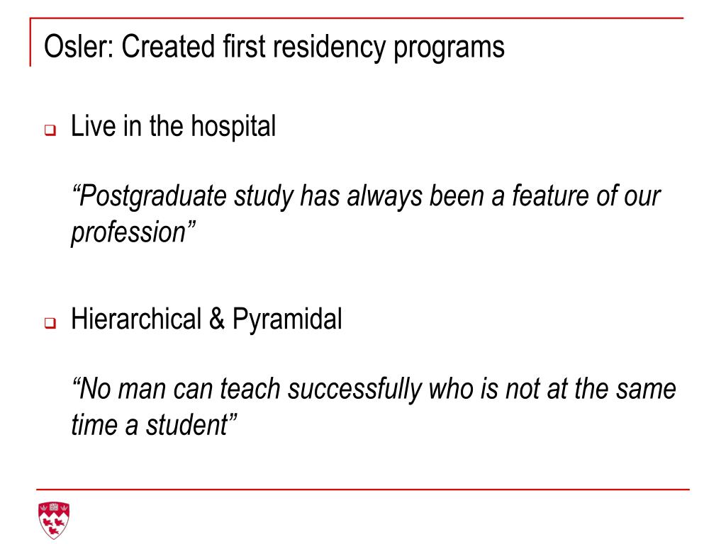Osler: Created first residency programs