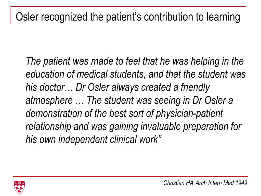 Osler recognized the patient's contribution to learning