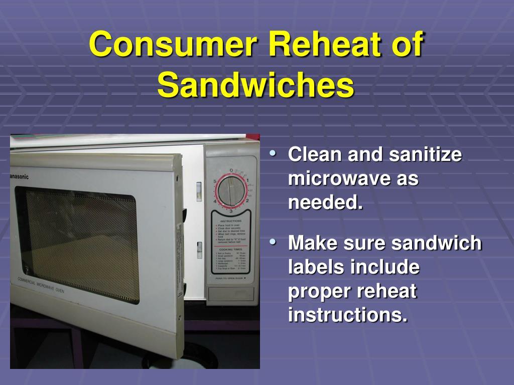 Consumer Reheat of Sandwiches