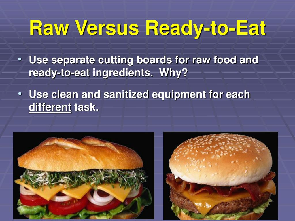 Raw Versus Ready-to-Eat