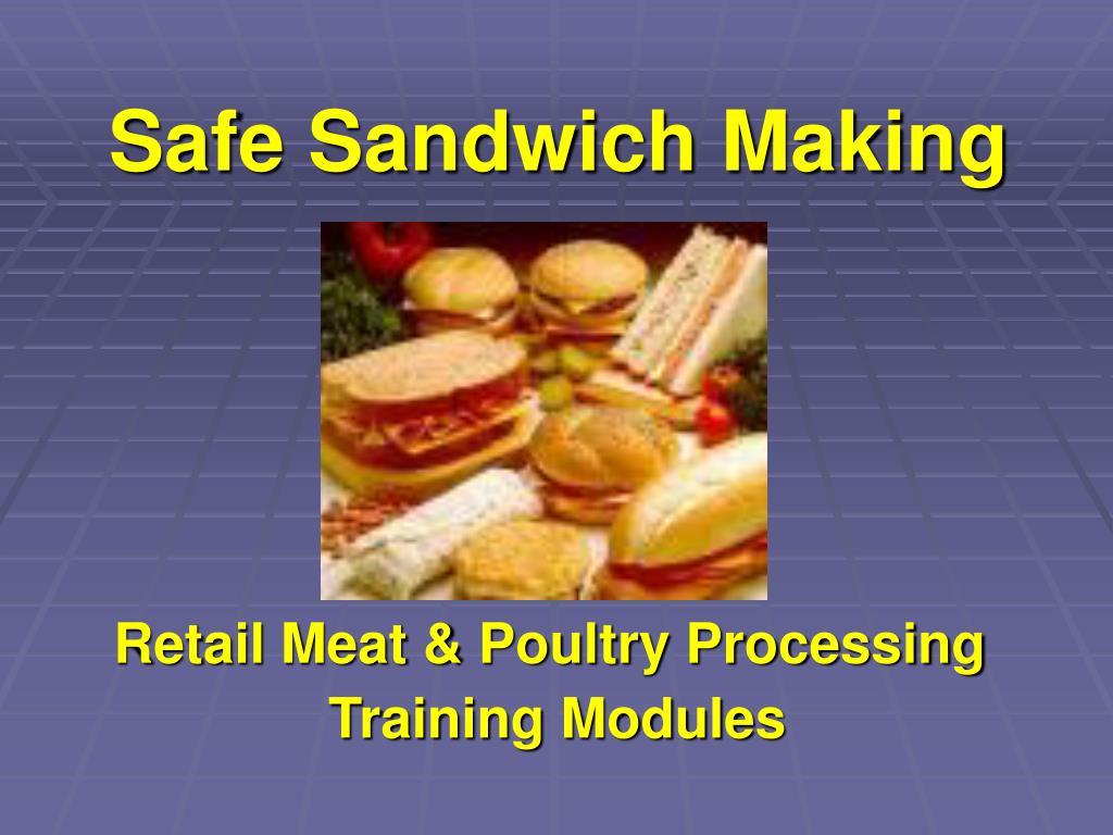 Safe Sandwich Making