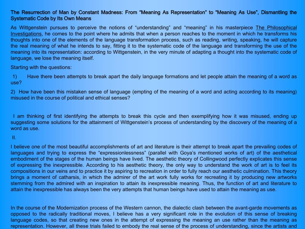 """The Resurrection of Man by Constant Madness: From """"Meaning As Representation"""" to """"Meaning As Use"""", Dismantling the Systematic Code by Its Own Means"""