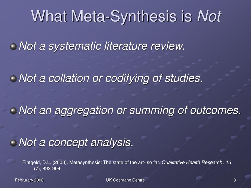 what is a metasynthesis View homework help - chapter 19- systematic reviews meta analysis and metasynthesis from nursing 3306 at texas pan american 1 what is similar in the steps for both.