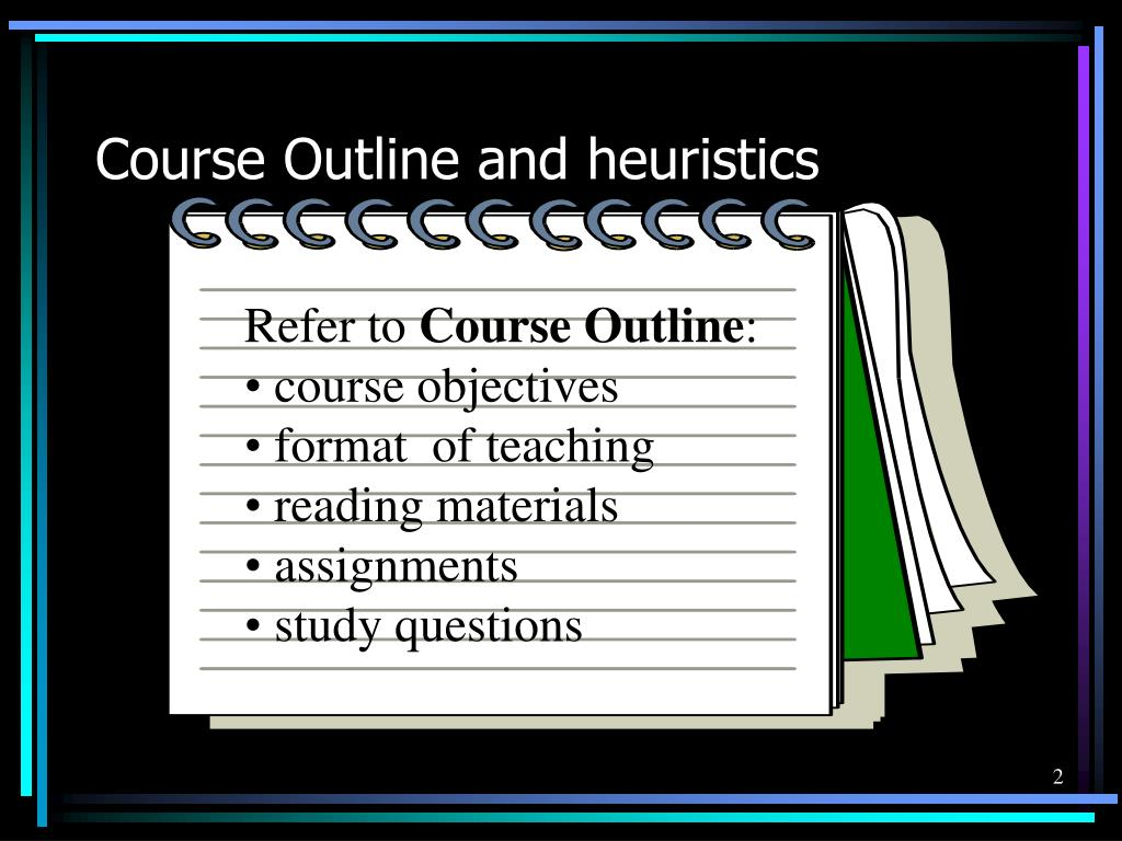 Course Outline and heuristics