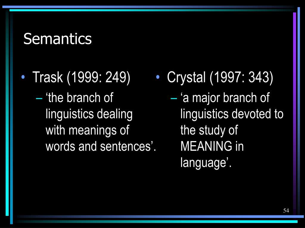 Trask (1999: 249)